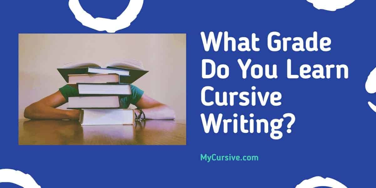 What Grade Do You Learn Cursive Writing